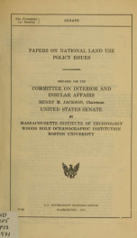 Papers on national land use policy issues. Prepared for the Committee on Interior and Insular Affairs, United States Senate_cover