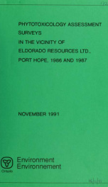 Phytotoxicology assessment surveys in the vicinity of Eldorado Resources Ltd., Port Hope, 1986 and 1987_cover