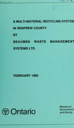 A multi-material recycling system in Renfew County by Beaumen Waste Management Systems Ltd. : report_cover