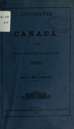 ESTIMATES - ESTIMATED EXPENDITURE OF CANADA TABLED YEARLY BEFORE THE PARLIAMENT, 1886 1886_cover