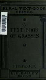 A text-book of grasses : with especial reference to the economic species of the United States_cover