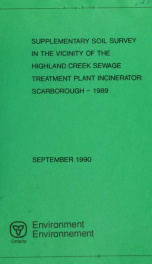 Supplementary soil survey in the vicinity of the Highland Creek sewage treatment plant incinerator, Scarboorough [sic], 1989 : report_cover