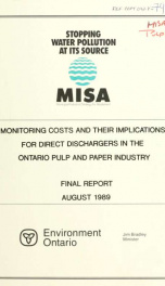 Monitoring costs and their implications for direct dischargers in the Ontario pulp and paper industry : Municipal-Industrial Strategy for Abatement (MISA) : final report_cover