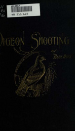 Pigeon shooting. With instructions for beginners and suggestions for those who participate in the sport of pigeon shooting_cover