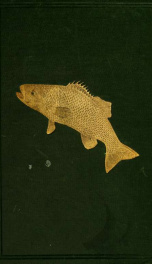 Book of the black bass, comprising its complete scientific and life history, together with a practical treatise on angling and fly fishing and a full description of tools, tackle and implements_cover