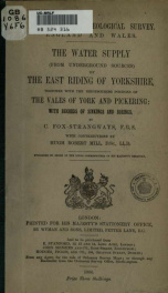 The water supply (from underground sources) of the east riding of Yorkshire, together with the neighbouring portions of the vales of York and Pickering: with records of sinkings and borings_cover