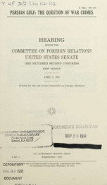Persian Gulf : the question of war crimes : hearing before the Committee on Foreign Relations, United States Senate, One Hundred Second Congress, first session, April 9, 1991_cover