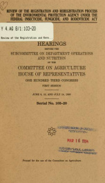Review of the registration and reregistration process of the Environmental Protection Agency under the Federal Insecticide, Fungicide, and Rodenticide Act : hearings before the Subcommittee on Department Operations and Nutrition of the Committee on Agricu_cover