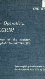 The war of 1914. Military operations of Belgium in defence of the country, and to uphold her neutrality 1_cover