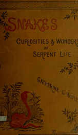 Snakes: curiosities and wonders of serpent life_cover