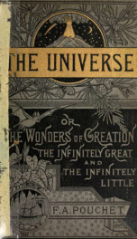 The universe, or, The wonders of creation. The infinitely great and the infinitely little_cover