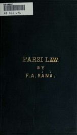 Parsi law, containing the law applicable to Parsis as regards succession and inheritance, marriage and divorce, &c_cover