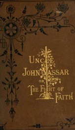Uncle John Vassar; or, The fight of faith_cover