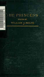 The princess; a medley. Edited with notes by William J. Rolfe_cover