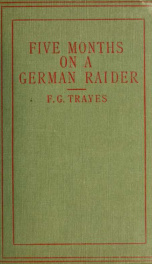 """Five months on a German raider; being the adventures of an Englishman captured by the """"Wolf""""_cover"""