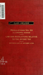 Law and regulations relative to the tax on income of individuals, corporations, joint stock companies, associations, and insurance companies : imposed by section 2, act of October 3, 1913_cover