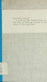 A plea for the Constitution of the U.S. of America wounded in the house of its guardians_cover