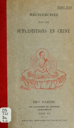 Researches into Chinese superstitions. Translated from the French with notes, historical and explanatory by M. Kennelly v.15  pt.03_cover