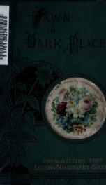 Day-dawn in dark places: a story of wanderings and work in Bechwanaland_cover