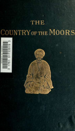 The country of the Moors; a journey from Tripoli in Barbary to the city of Kairwân_cover