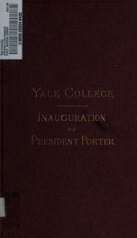 Addresses at the inauguration of professor Noah Porter as president of Yale College .._cover