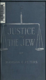 Justice to the Jew. The story of what he has done for the world_cover