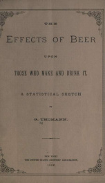 The effects of beer upon those who make and drink it_cover