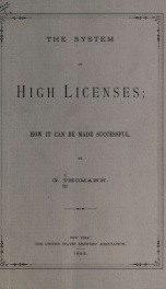 The system of high licenses; how it can be made successful_cover