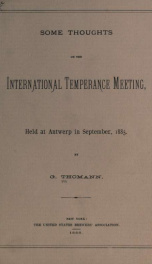 Some thoughts on the International Temperance meeting, held at Antwerp in September, 1885_cover