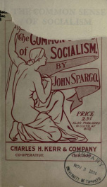 The common sense of socialism; a series of letters addressed to Jonathan Edwards of Pittsburg_cover