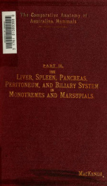 The liver, spleen, pancreas, peritoneal relations, and biliary system in monotremes and marsupials_cover