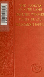 The wolves and the lamb ; Lovel the widower ; Denis Duval ; Roundabout papers_cover