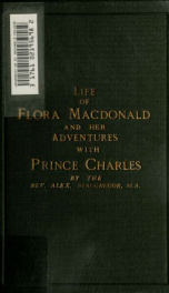 The life of Flora Macdonald and her adventures with Prince Charles_cover