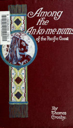 Among the An-ko-me-nums; or, Flathead tribes of Indians of the Pacific coast_cover