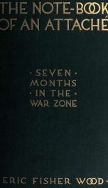 The note-book of an attaché; seven months in the war zone_cover