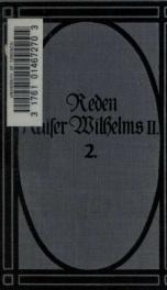 Die Reden Kaiser Wilhelms 2. in den Jahren 1888-1912. Gesammelt und hrsg. von Johs. Penzler 2_cover