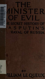 The minister of evil : the secret history of Rasputin's betrayal of Russia_cover