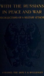 With the Russians in peace and war; recollections of a military attaché_cover