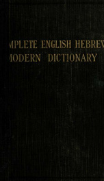 Anglo-Hebrew modern dictionary; English text, with grammatical indications, according to the best authorities, Hebrew translation_cover