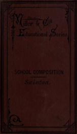 A school manual of English composition; for advanced classes in public schools, and for high schools, academies, etc_cover
