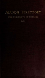 Alumni directory, the University of Chicago, 1913; 1913_cover