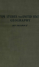 Type studies from the geography of the United States. First series_cover