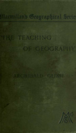 The teaching of geography, suggestions regarding principles and methods for the use of teachers_cover