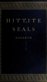 Hittite seals, with particular reference to the Ashmolean Collection_cover