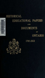 Historical and other papers and documents illustrative of the educational system of Ontario, 1792-[1876], forming an appendix to the Annual Report of the Minister of Education 3_cover