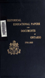 Historical and other papers and documents illustrative of the educational system of Ontario, 1792-[1876], forming an appendix to the Annual Report of the Minister of Education 2_cover