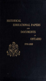 Historical and other papers and documents illustrative of the educational system of Ontario, 1792-[1876], forming an appendix to the Annual Report of the Minister of Education 1_cover