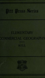 Elementary commercial geography; a sketch of the commodities and the countries of the world_cover