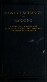 Money, exhange, and banking in their practical, theoretical, and legal aspects_cover