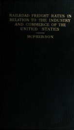 Railroad freight rates in relation to the industry and commerce of the United States_cover